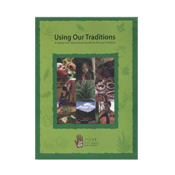 Using our Traditions: A Herbal & Nutritional guide