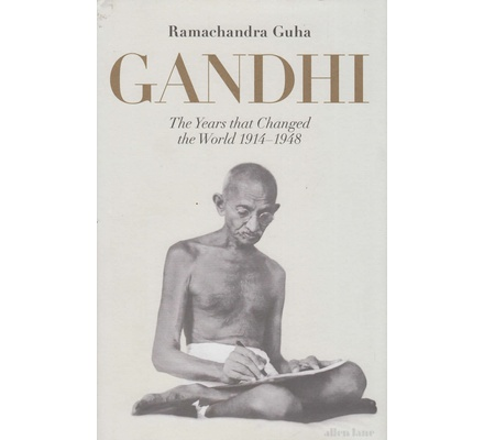 Gandhi The Years that Changed the World 1914-1948