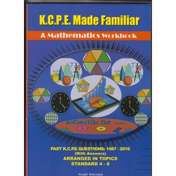 KCPE made Familiar: Maths 1989-2018 (New)