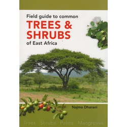 Field Guide to Common Trees & Shrubs of E. Africa