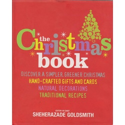 Christmas Book:Discover a simpler greener christmas, Hand-crafted gifts and cards Natural decorations ,traditional recipes