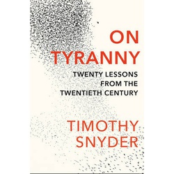 On Tyranny-Twenty Lessons from the Twentieth Century (snyder)