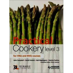 Practical Cookery Level 3 for NVQ and NVQ