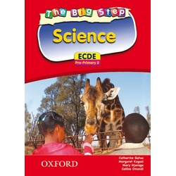 The Big Step Science for ECDE (Pre- Primary 2) Pupil's Book