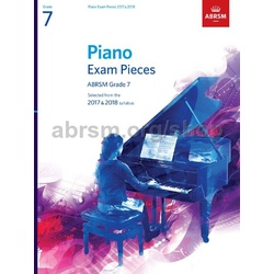 Piano Exam Pieces 2017 & 2018: Grade 7: Selected from the 2017 & 2018 Syllabus (ABRSM Exam Pieces)