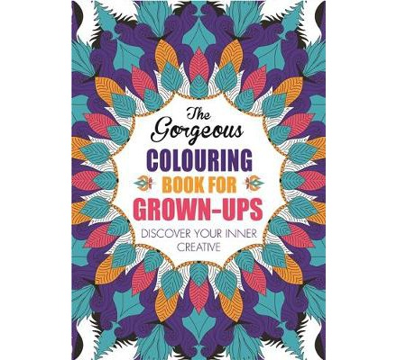 The Gorgeous Colouring Book for Grown-ups: Discover Your Inner Creative