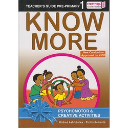 Storymoja Know More Psychomotor& Creative activities Teachers Guide Pre-Primary 1