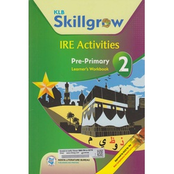 KLB Skillgrow IRE Activities Pre-Primary 2 Learner's Workbook