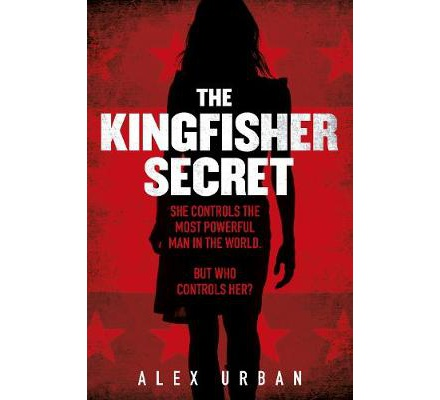 Kingfisher Secret - She Controls the Most Powerful Man in the World, But who Controls her