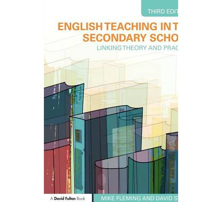 English Teaching in the Secondary School: Linking Theory and Practice