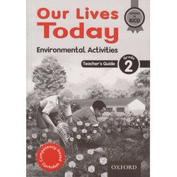 Oxford Our Lives Today Environm Teachers Guide Grade 2