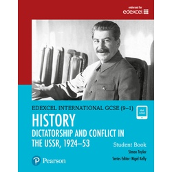 Pearson Edexcel International GCSE (9-1) History: Dictatorship and Conflict in the USSR, 1924–53 Student Book