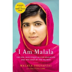 I am Malala: The Girl who stood up for Education and was shot by the Taliban .