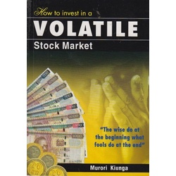 How to Invest in a Volatile Stock Market :The wise do at the beginning what fools do at the end