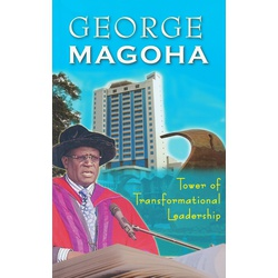 George Magoha: Tower of Transformational Leadership