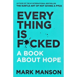 Everything is Fucked- A Book about Hope (BKMG) (Small)