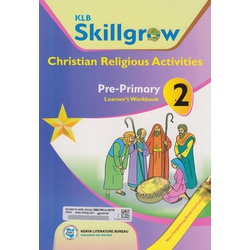 KLB Skillgrow Christian Religious Activities Pre-Primary Learner's Workbook 2