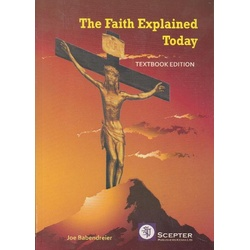 The Faith Explained Today