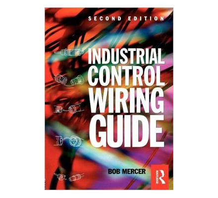 newnes industrial control wiring guide 2nd edition text book centre rh textbookcentre com industrial control wiring guide by bob mercer industrial control wiring guide pdf