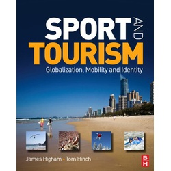 Sport and Tourism: Globalization, Mobility and Identity