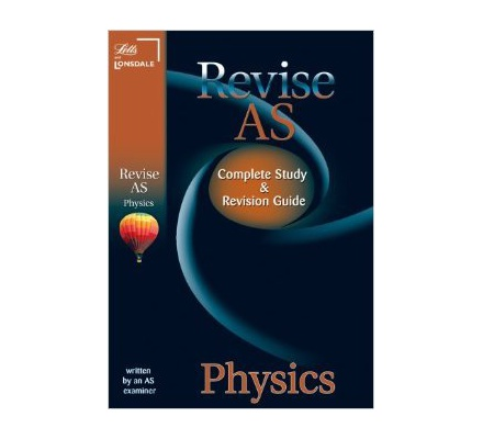 Revise AS Physics Complete Study & revision guide