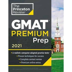 Princeton Review GMAT Premium Prep, 2021: 6 Computer-Adaptive Practice Tests + Review and Techniques + Online Tools