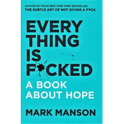 Everything is Fucked- A Book about Hope (BKMG)