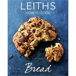 Leith's: How to Cook Bread
