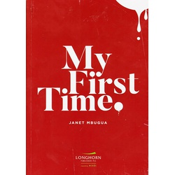 My First Time (Janet Mbugua)