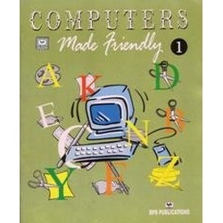Computers Made Friendly Vol 1