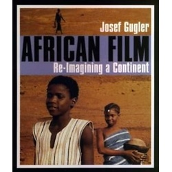 African Film: Re-Imaging a Continent (New Forms of Aesthetics and Politics (
