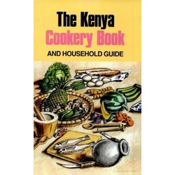 The Kenya Cookery Book and Household Guide.