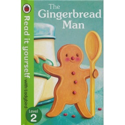 Read it yourself with Ladybird Level 2 :The Gingerbread man.
