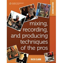 Mixing, Recording, and Producing techniques 2ED