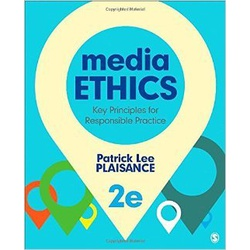 Media Ethics: Key Principles for Responsible 2ED