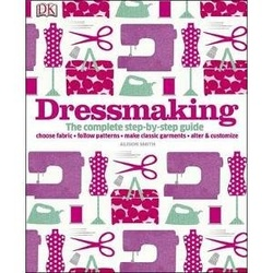DK-Dressmaking: The Complete step-by-step guide