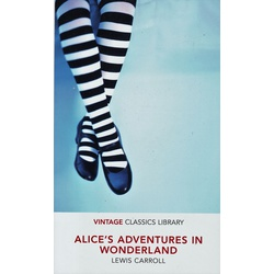 Vintage Classics: Alice Adventures in Wonderland