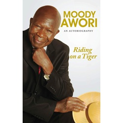 Moody Awori: Riding on a Tiger (HB) Autobiography