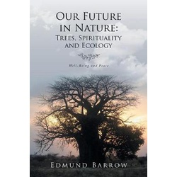 Our Future in Nature: : Trees, Spirituality, and Ecology