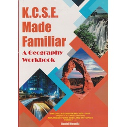 KCSE Made Familiar: Geography Workbook 2000-2019 (New)