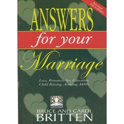 Answers for your Marriage:Love,Romance,Sex Education,Child Raising,Avoiding AIDS.
