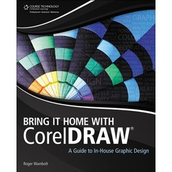 Bring it Home with CorelDraw:a guide to in-House