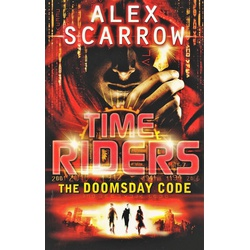 Time Riders: The Doomsday Code Book 3