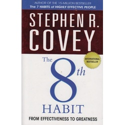 The 8th Habit;From Effectiveness to Greatness