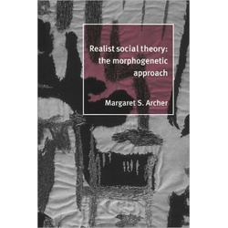 Realist Social theory: the Morphogenetic approach