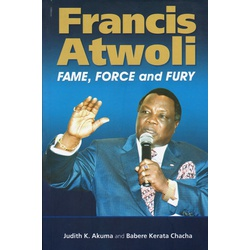 Francis Atwoli: Fame, Force and Fury