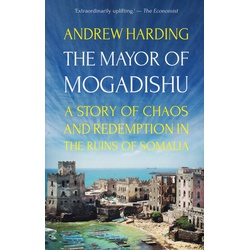 Mayor of Mogadishu: a Story of Chaos and Rede (Paper Back)