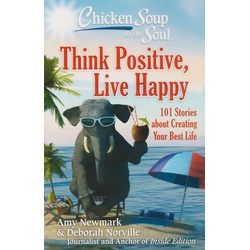 Chicken Soup for-Think Positive, Live Happy (BKMG)