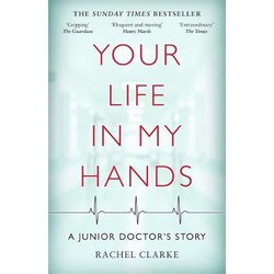 Your Life in My Hands: A Junior Doctor (B66KS)