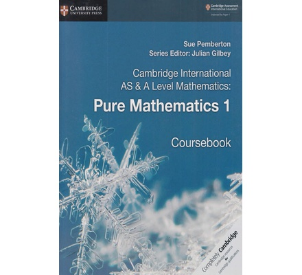 Cambridge International AS & A Level Mathematics Pure Mathematics 1 Coursebook